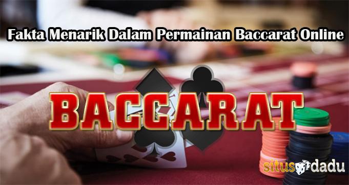Fakta Menarik Dalam Permainan Baccarat Online