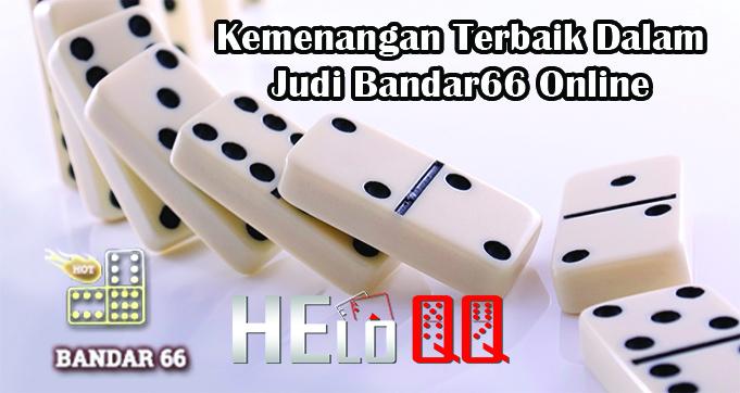 Kemenangan Terbaik Dalam Judi Bandar66 Online