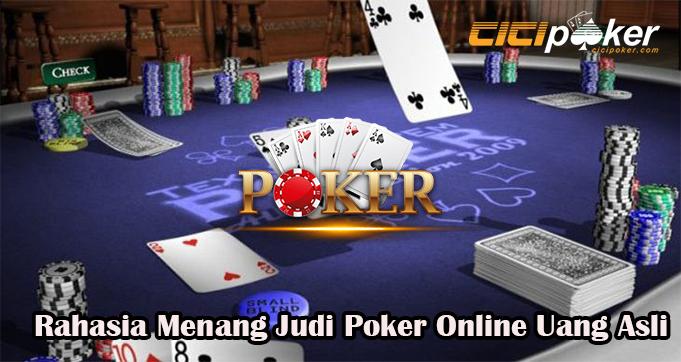 Rahasia Menang Judi Poker Online Uang Asli